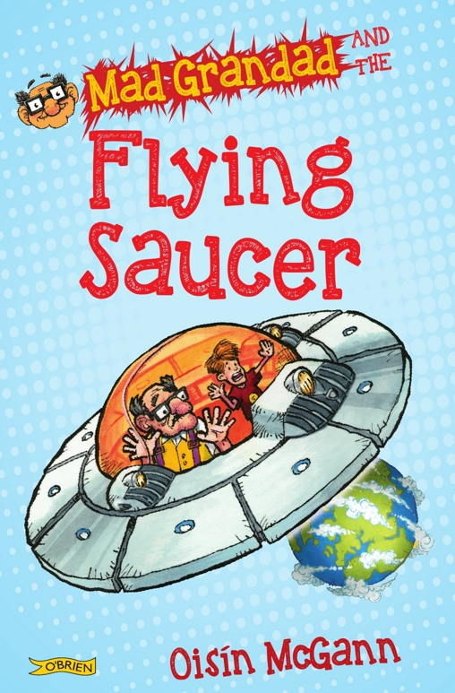 "Cover of ""Mad Grandad's Flying Saucer"""