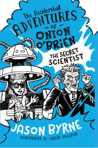 """The Cover of """"The Adventures of Onion O'Brien: The Secret Scientist"""""""